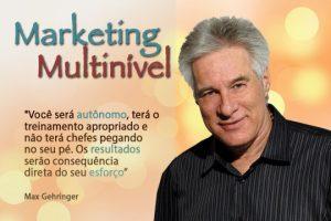 Max Gehringer e o Marketing de Rede